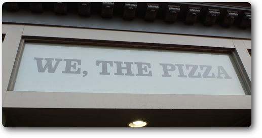 We, the pizzaの看板
